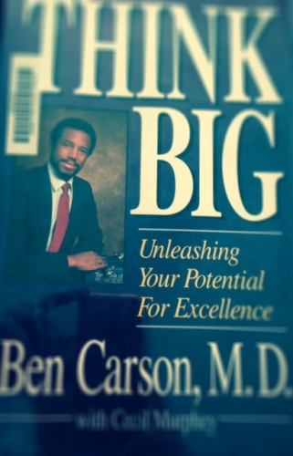 Think Big by Dr. Ben Carson