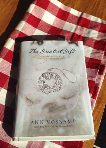 The Greatest Gift by Ann Voskamp 2