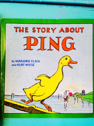 The Story of Ping- a favorite children's book about an adventurous duck.