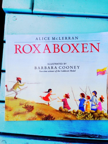 Roxaboxen- a favorite children's book about a community of creative children.